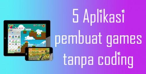 Foto  5 Tools Pembuat Game Tanpa Harus Bisa Programming