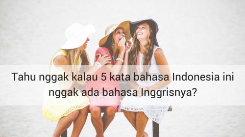 Foto Kata Bahasa Indonesia yang Susah Diartikan ke Bahasa Inggris