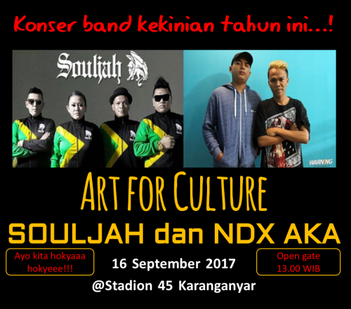 Foto NDX DAN SOULJAH BAKAL GOYANG ART FOR CULTURE 2017